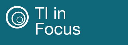 TI in Focus