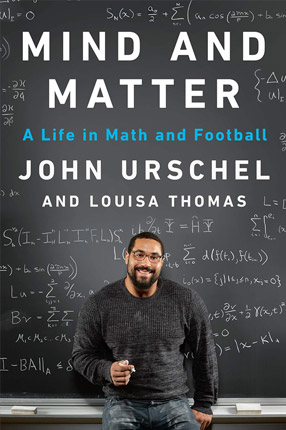 Book cover of John Urschel's book, Mind and Matter, A Life in Math and Football