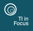 TI in Focus
